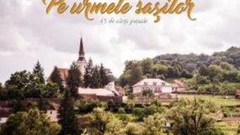 Cartea Pe urmele sasilor (45 de carti postale) (download, pret, reducere)