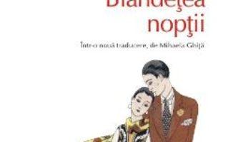 Pret Carte Blandetea noptii – F. Scott Fitzgerald
