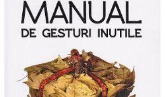 Pret Carte Manual de gesturi inutile – Stefan Doru Dancus
