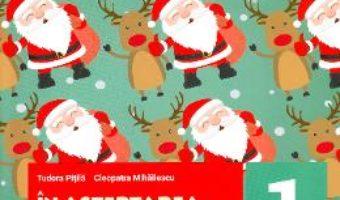 Pret Carte In asteptarea lui Mos Craciun – Clasa 1 – 71 de jocuri, exercitii si probleme – Tudora Pitila, Cleopatra Mihailescu