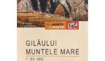 Pret Carte Gilaului. Muntele Mare – Harta de drumetie