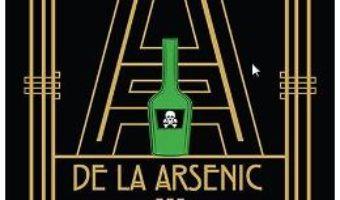 Pret Carte A de la arsenic: otravurile Agathei Christie – Kathryn Harkup