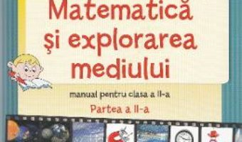 Pret Carte Matematica si explorarea mediului – Clasa a 2-a. Partea 2 – Manual – Stefan Pacearca, Mariana Mogos