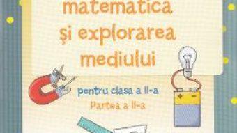 Pret Carte Caiet de matematica si explorarea mediului – Clasa a 2-a. Partea 2 – Stefan Pacearca, Mariana Mogos