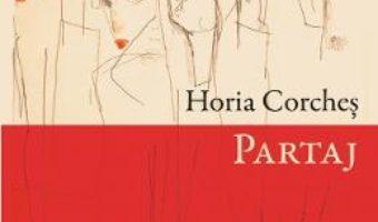 Cartea Partaj – Horia Corches (download, pret, reducere)