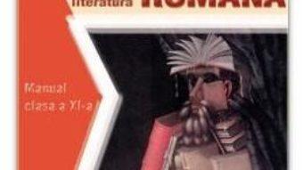 Pret Carte Romana cls 11 – Nicolae Manolescu, George Ardeleanu, Matei Cerkez, Dumitrita Stoica