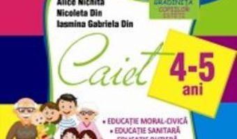 Pret Carte Domeniul Om si societate – 4-5 ani – Alice Nichita, Nicoleta Din, Iasmina Gabriela Din