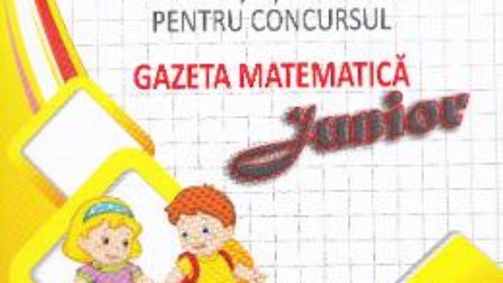 Pret Carte Culegere de exercitii si probleme pentru Concursul Gazeta Matematica Junior (cls. pregatitoare)