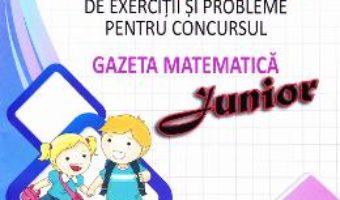 Pret Carte Culegere de exercitii si probleme pentru Concursul Gazeta Matematica Junior (cls. 2)