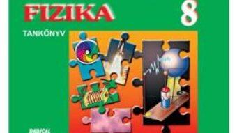 Pret Carte Fizika – Clasa 8 – Manual. Limba maghiara – Doina Turcitu, Magda Panaghianu, Viorica Pop, Gabriela Stoica