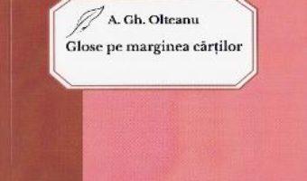 Pret Carte Glose pe marginea cartilor – A. Gh. Olteanu