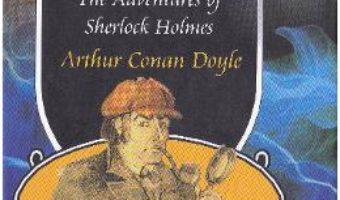 Pret Carte Aventurile lui Sherlock Holmes – Arthur Conan Doyle