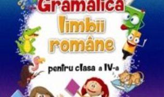 Pret Carte Gramatica limbii romane – Clasa a 4-a – Aurelia Fierascu, Ana Lapovita