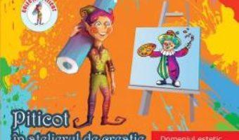 Pret Carte Piticot in atelierul de creatie – Grupa mijlocie 4-5 ani – Adina Grigore, Cristina Ipate-Toma, A. Smaranda, Elena-L. Radu