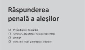 Pret Carte Raspunderea penala a alesilor – Claudiu George Pupazan