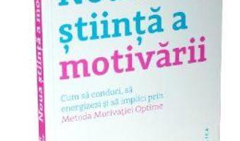 Pret Carte Noua stiinta a motivarii – Susan Fowler