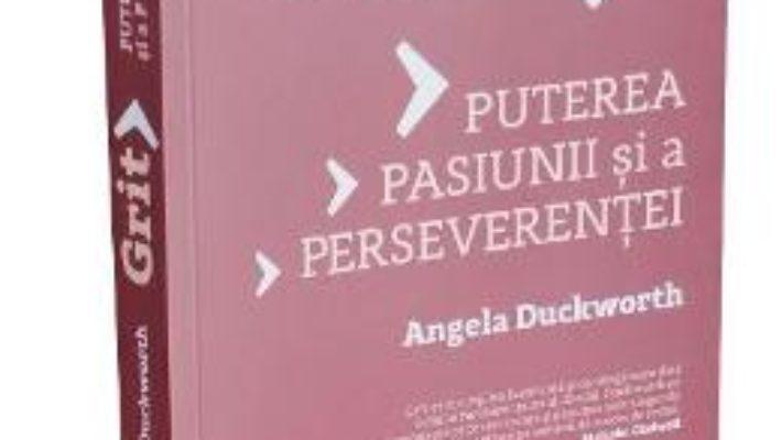 Pret Carte Grit. Puterea pasiunii si a perseverentei – Angela Duckworth