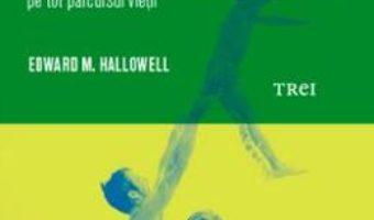 Pret Carte Copil fericit – adult fericit – Edward M. Hallowell