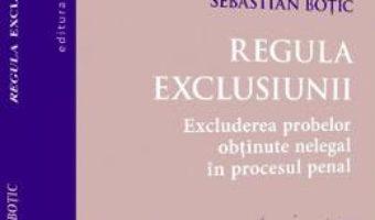 Pret Carte Regula exclusiunii – Sebastian Botic
