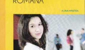 Pret Carte Limba si literatura romana cls 9 caiet – Alina Hristea
