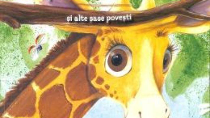 Cartea Girafa care nu voia sa poarte ochelari si alte sase povesti (download, pret, reducere)