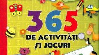 Cartea 365 de activitati si jocuri (download, pret, reducere)