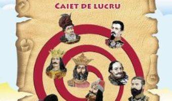 Pret Carte Istorie – Clasa a 4-a – Caiet de lucru – A. Grigore, C. Ipate-Toma, C. Negritoiu, A. Anghel, M. Raicu