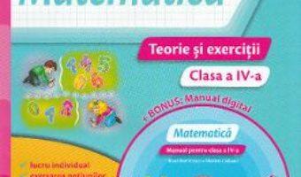 Pret Carte Matematica – Clasa a 4-a – Teorie si exercitii + CD – Iliana Dumitrescu, Nicoleta Ciobanu