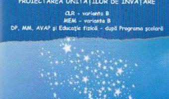 Pret Carte Planificarea calendaristica cls 2 varianta B proiectarea unitatilor de invatamant