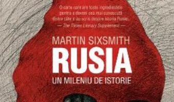 Pret Carte Rusia, un mileniu de istorie – Martin Sixsmith
