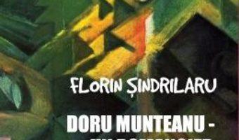 Pret Carte Doru Munteanu. Un romancier in crucea mileniului – Florin Sindrilaru