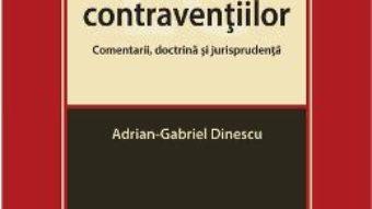 Pret Carte Legislatia contraventiilor. Comentarii, doctrina si jurisprudenta – Adrian-Gabriel Dinescu