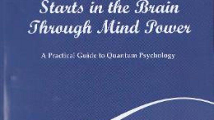 Cartea Self-Healing Stars in the Brain Through Mind Power – Niculina Gheorghita (download, pret, reducere)