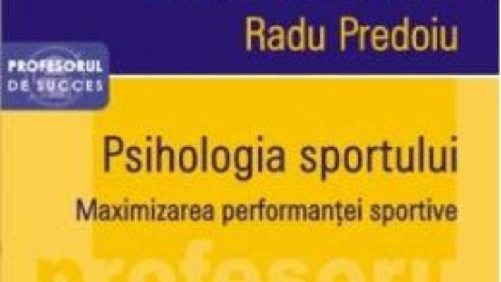 Pret Carte Psihologia sportului – Radu Predoiu