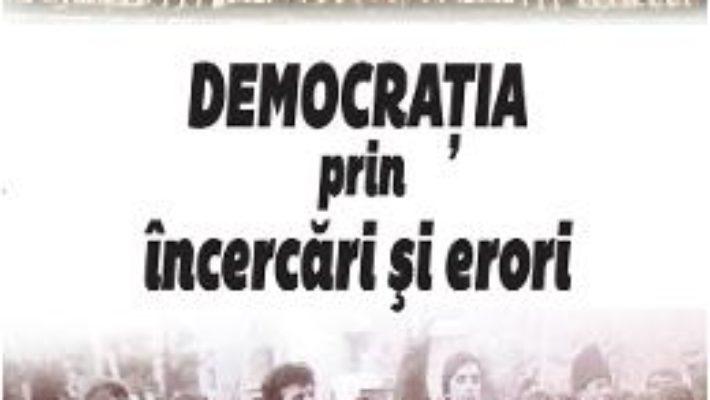 Pret Carte Democratia prin incercari si erori – Octavian Opris