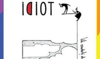 Cartea Creierul idiot – Dean Burnett (download, pret, reducere)