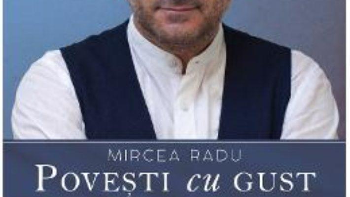 Cartea Povesti cu gust – Mircea Radu (download, pret, reducere)