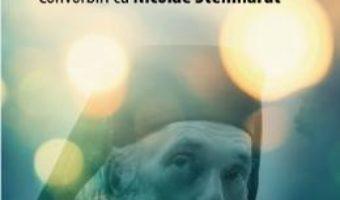 Pret Carte Intre lumi. Convorbiri cu Nicolae Steinhardt – Nicolae Baciut