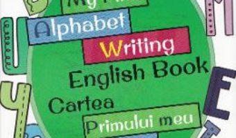 Pret Carte My First Alphabet Writing English Book. Cartea primului meu alfabet