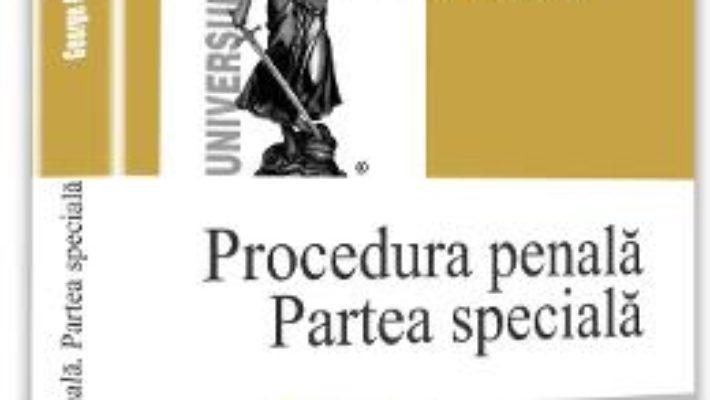 Pret Carte Procedura penala. Partea speciala. Schite, scheme, teste grila – George Goga