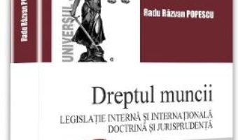 Pret Carte Dreptul muncii – Radu Razvan Popescu