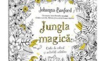 Pret Carte Jungla magica. Carte de colorat si activitati antistres – Johanna Basford