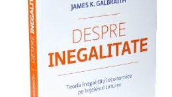 Pret Carte Despre inegalitate – James K. Galbraith