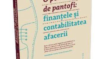 Pret Carte O pereche de pantofi: finantele si contabilitatea afacerii – Tinca Celnicu