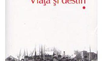 Cartea Viata si destin. Vol. 1+2 – Vasili Grossman (download, pret, reducere)