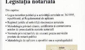 Pret Carte Legislatia notariala. Actualizata 29.09.2016
