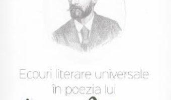 Pret Carte Ecouri literare universale in poezia lui George Cosbuc – Gavril Scridon