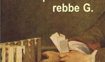Cartea In punctul lui rebbe G. – Dan Alexe (download, pret, reducere)