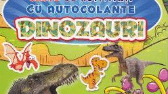 Pret Carte Dinozauri – Carte de activitati cu autocolante