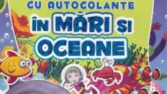 Pret Carte In mari si oceane – Carte de activitati cu autocolante